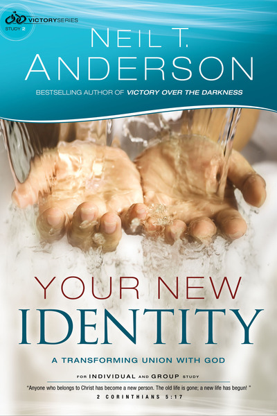Your New Identity (Victory Series Book #2) A Transforming Union with God
