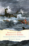 Intrusive God, Disruptive Gospel: Encountering the Divine in the Book of Acts