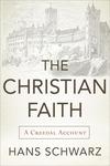 The Christian Faith: A Creedal Account