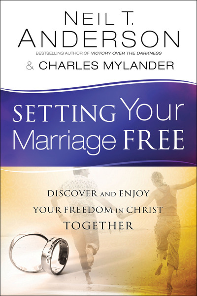 Setting Your Marriage Free Discover And Enjoy Freedom In Christ Together