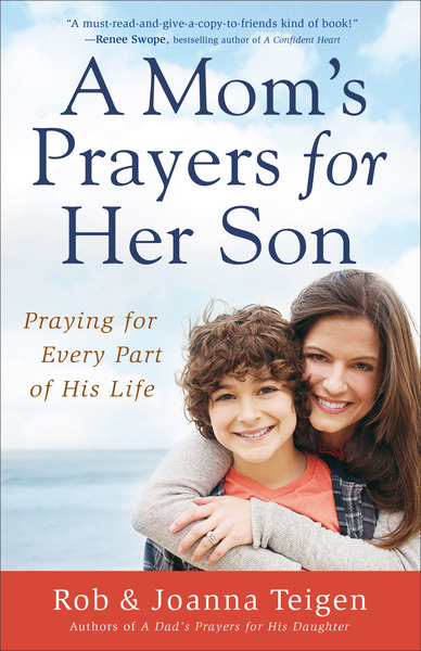 A Mom's Prayers for Her Son Praying for Every Part of His Life