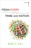 From Every Tribe and Nation (Turning South: Christian Scholars in an Age of World Christianity): A Historian's Discovery of the Global Christian Story