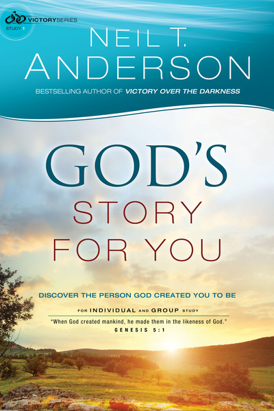 God's Story for You (Victory Series Book #1) Discover the Person God Created You to Be