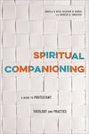 Spiritual Companioning: A Guide to Protestant Theology and Practice