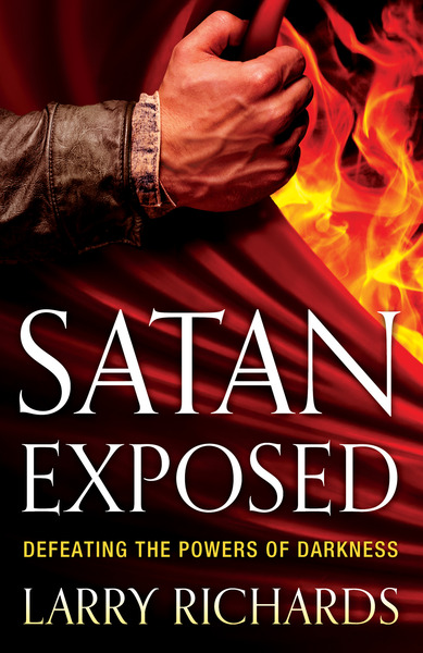 Satan Exposed Defeating the Powers of Darkness
