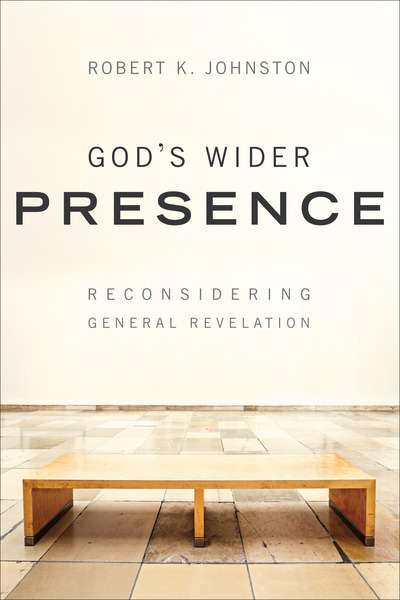 God's Wider Presence Reconsidering General Revelation