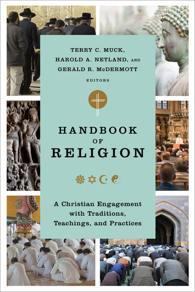 Handbook of Religion A Christian Engagement with Traditions, Teachings, and Practices