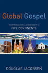 Global Gospel: An Introduction to Christianity on Five Continents