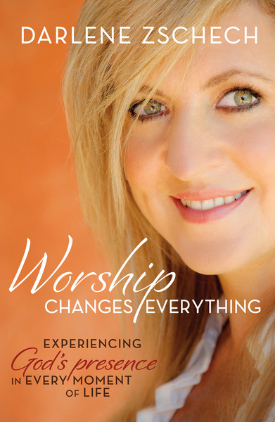 Worship Changes Everything: Experiencing God's Presence in Every Moment of Life