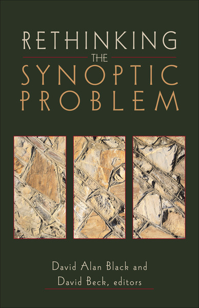 Rethinking the Synoptic Problem