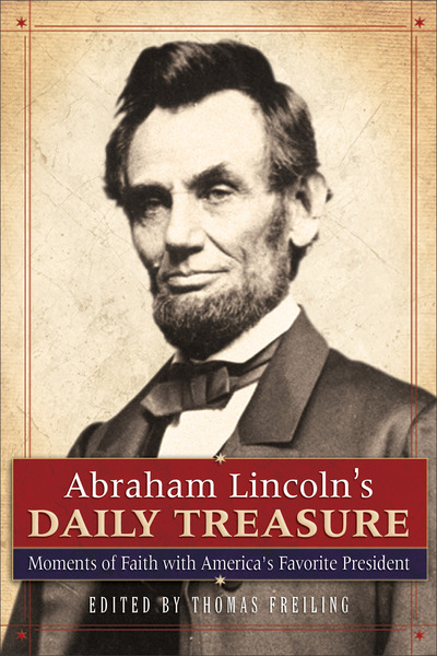 Abraham Lincoln's Daily Treasure Moments of Faith with America's Favorite President