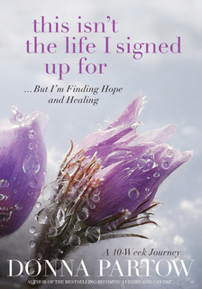 This Isn't the Life I Signed Up For: ...But I'm Finding Hope and Healing