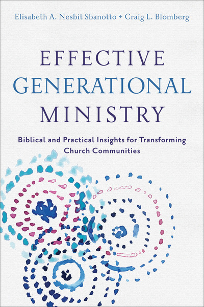 Effective Generational Ministry Biblical and Practical Insights for Transforming Church Communities