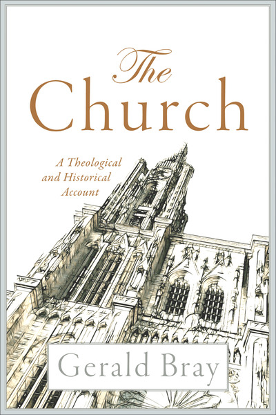 The Church A Theological and Historical Account