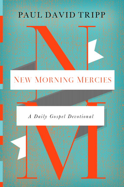 New Morning Mercies A Daily Gospel Devotional