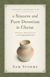 A Sincere and Pure Devotion to Christ (Vol. 2, 2 Corinthians 7-13): 100 Daily Meditations on 2 Corinthians