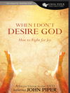 When I Don't Desire God (Study Guide): How to Fight for Joy
