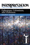 Interpretation: Ephesians,Colossians, and Philemon (INT)
