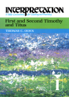 Interpretation: First and Second Timothy and Titus (INT)