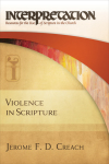 Interpretation: Resources for the Use of Scripture in the Church - Violence in Scripture