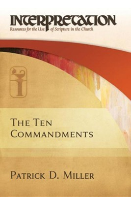 Interpretation: Resources for the Use of Scripture in the Church - The Ten Commandments