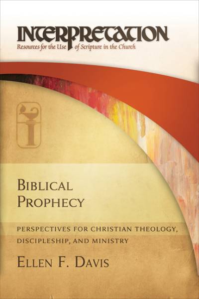 Interpretation: Resources for the Use of Scripture in the Church - Biblical Prophecy