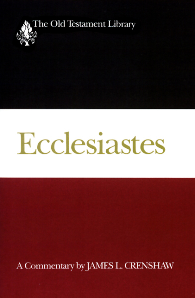 Old Testament Library: Ecclesiastes (Crenshaw 1987) — OTL