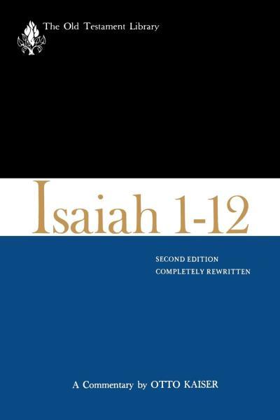 Old Testament Library: Isaiah 1-12 (Kaiser 1983) — OTL