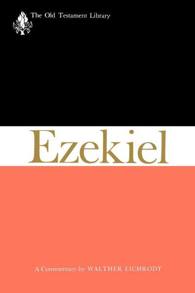 Old Testament Library: Ezekiel (Eichrodt 1970) — OTL