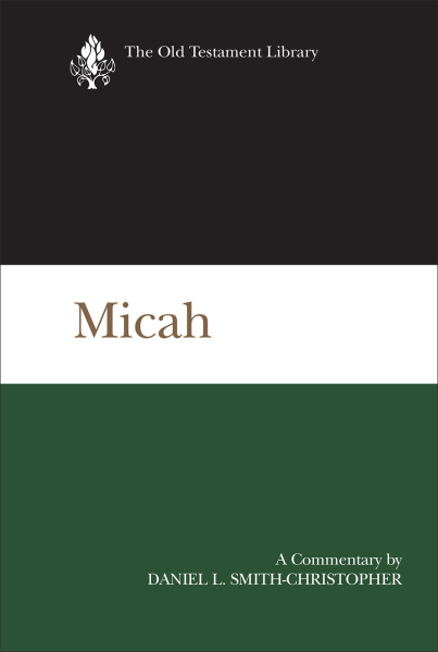 Old Testament Library: Micah (Smith-Christopher 2015) — OTL