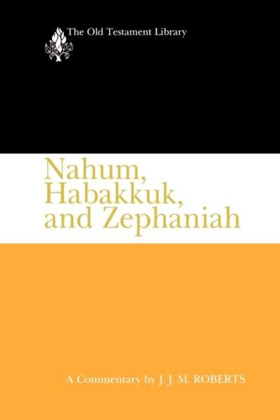 Old Testament Library: Nahum, Habakkuk, and Zephaniah (Roberts 1991) — OTL