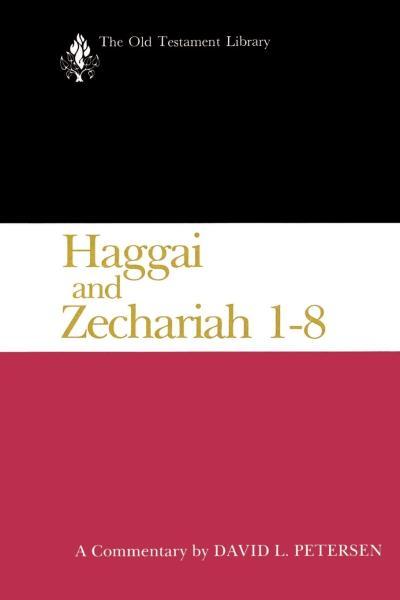 Old Testament Library: Haggai and Zechariah 1-8 (Petersen 1984) — OTL