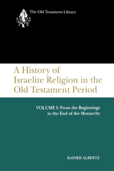 Old Testament Library: A History of Israelite Religion in the Old Testament Period, Volume I (Albertz 1994) — OTL