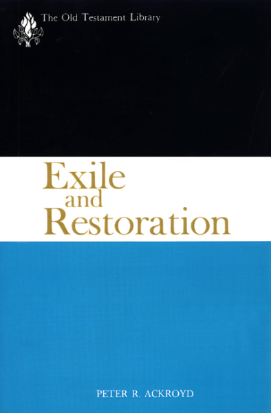 Old Testament Library: Exile and Restoration (Ackroyd 1968) — OTL