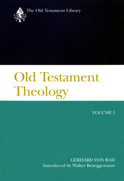 Old Testament Library: Old Testament Theology, Volume I (von Rad 2001) — OTL