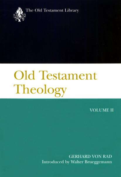Old Testament Library: Old Testament Theology, Volume II (von Rad 2001) — OTL