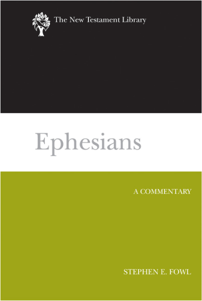 New Testament Library: Ephesians (Fowl 2012) — NTL