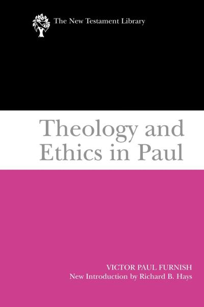New Testament Library: Theology and Ethics in Paul (Furnish 2009) — NTL