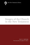 New Testament Library: Images of the Church in the New Testament (Minear 2004) — NTL