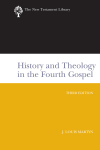 New Testament Library: History and Theology in the Fourth Gospel, 3rd Ed. (Martyn 2003) — NTL