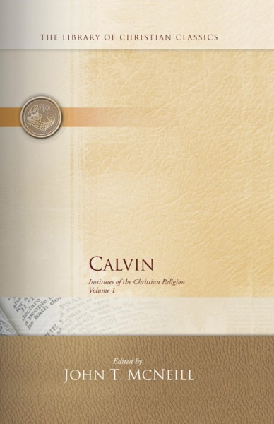 Calvin's Institutes of the Christian Religion, Vol I & II