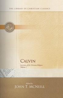 Calvin's Institutes of the Christian Religion, Vol I & II