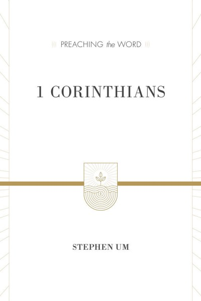 Preaching the Word - 1 Corinthians