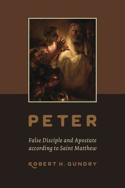 Peter -- False Disciple and Apostate according to Saint Matthew