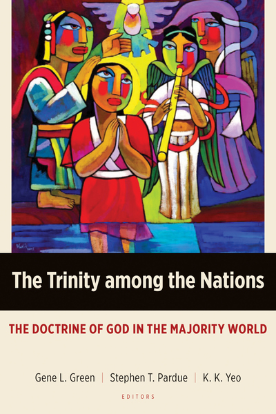 The Trinity among the Nations The Doctrine of God in the Majority World