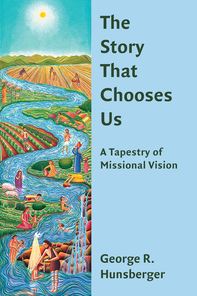 The Story That Chooses Us A Tapestry of Missional Vision