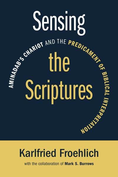 Sensing the Scriptures: Aminadab's Chariot and the Predicament of Biblical Interpretation