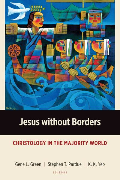 Jesus without Borders Christology in the Majority World