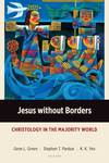 Jesus without Borders: Christology in the Majority World