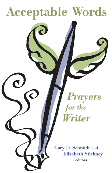 Acceptable Words Prayers for the Writer